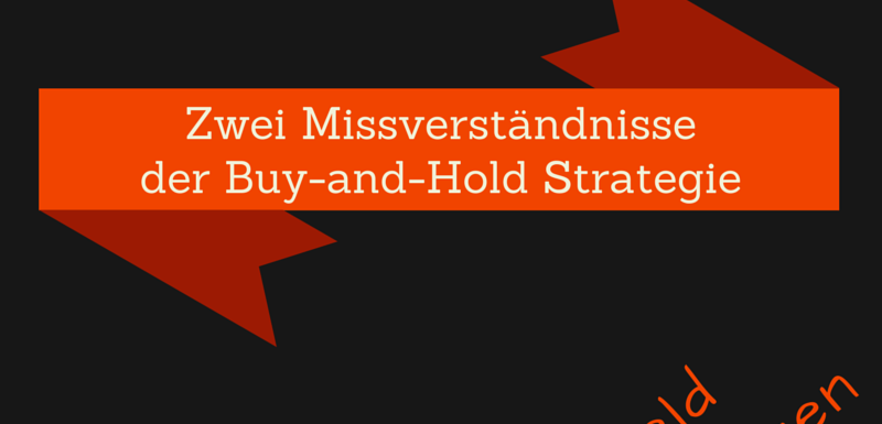 Zwei Missverständnisse der Buy-and-Hold Strategie
