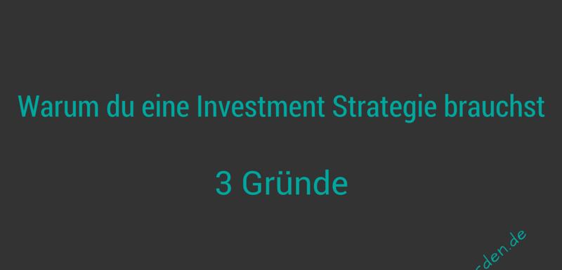 Warum du an der Börse eine Investment Strategie brauchst – 3 Gründe