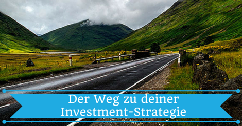 Der Weg zu deiner Investment-Strategie