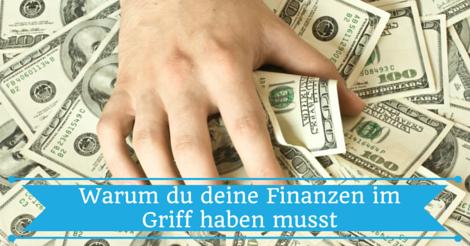 Warum du deine Finanzen im Griff haben solltest