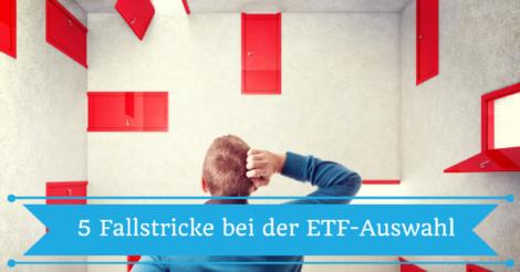 5 Dinge die du bei deiner ETF-Auswahl beachten musst