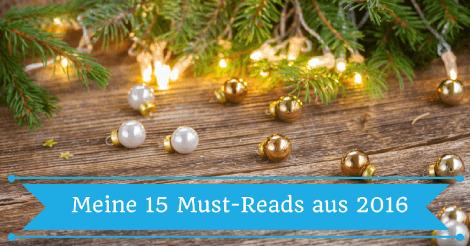 Meine 15 Must-Reads aus dem Jahr 2016