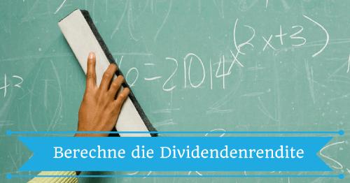 Mit der Dividendenrendite Formel kannst du dir selbst die Dividendenrendite ausrechnen